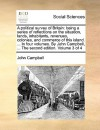 A political survey of Britain: being a series of reflections on the situation, lands, inhabitants, revenues, colonies, and commerce of this island. ... In four volumes. By John Campbell, ... The second edition. Volume 3 of 4 - John Campbell
