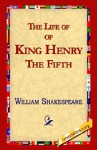 The Life of King Henry the Fifth - 1st World Library, William Shakespeare