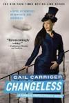 Changeless - Gail Carriger