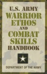 U.S. Army Warrior Ethos and Combat Skills Handbook - U.S. Department of the Army