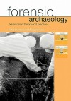 Forensic Archaeology: Advances in Theory and Practice - John Hunter, Margaret Cox