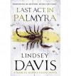 Last Act in Palmyra - Lindsey Davis