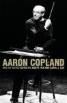 Aaron Copland and His World - Judith Tick, Carol J. Oja