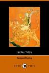 Indian Tales (Collected Works) - Rudyard Kipling