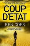 Coup D'Etat. by Ben Coes - Ben Coes