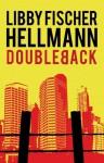 Doubleback - Libby Fischer Hellmann