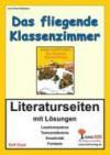 Das fliegende Klassenzimmer / Literaturseiten Mit Lösungen - Erich Kästner