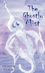 The Ghostly Mist - Kimberely Deaton