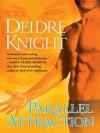 Parallel Attraction: A Novel of the Midnight Warriors - Deidre Knight