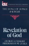 Revelation of God: A Commentary on the Books of the Song of Songs and Jonah - George A.F. Knight