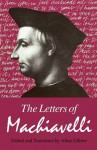 The Letters of Machiavelli - Niccolò Machiavelli