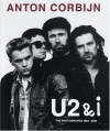 U2 & I: The Photographs 1982-2004 - Anton Corbijn