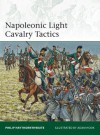 Napoleonic Light Cavalry Tactics (Elite) - Philip Haythornthwaite, Adam Hook