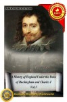 A History of England Under the Duke of Buckingham and Charles I Vol.1 - Samuel Rawson Gardiner