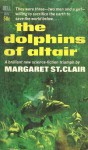The Dolphins of Altair - Margaret St. Clair