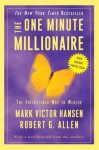 The One Minute Millionaire: The Enlightened Way to Wealth - Robert G. Allen, Robert Allen, Mark Victor Hansen