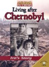Living After Chernobyl: Ira's Story - Linda Walker