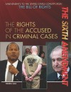The Sixth Amendment: The Rights of the Accused in Criminal Cases - Therese Shea