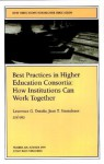 Best Practices in Higher Education Consortia: How Institutions Can Work Together: New Directions for Higher Education, Number 106 - Lawrence G. Dotolo, Jean T. Strandness