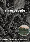 Riverpeople - Peter Lamborn Wilson