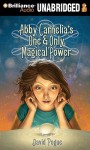 Abby Carnelia's One & Only Magical Power - David Pogue