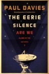 The Eerie Silence: Are We Alone In The Universe? - Paul Davies