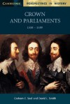 Crown and Parliaments, 1558 - 1689 - Graham E. Seel, David L. Smith