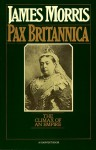 Pax Britannica: Climax of an Empire - Jan Morris, Jan Morris