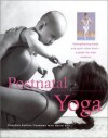 Postnatal Yoga: Strengthening body and Spirit After Birth--A Guide for New Mothers (New Age) - Francoise Barbira Freedman, Doriel Hall, Francoise Harbira