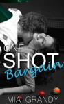One Shot Bargain: A New Adult Romance Novella - Mia Grandy