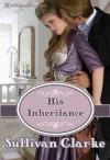 His Inheritance - Sullivan Clarke, Blushing Books