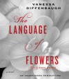 The Language of Flowers: A Novel (Audio) - Vanessa Diffenbaugh, Tara Sands