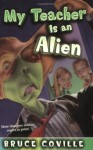 My Teacher is an Alien - Bruce Coville, Mike Wimmer
