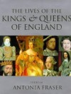 The Lives Of The Kings & Queens Of England - Antonia Fraser