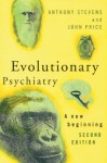 Evolutionary Psychiatry, second edition: A New Beginning - Anthony Stevens, John Price