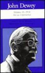 John Dewey: The Later Works, 1925-1953, Vol. 10 - John Dewey, Harriet F. Simon, Jo Ann Boydston, Abraham Kaplan