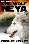 Dog Aliens 3: She Wolf Neya - Cherise Kelley
