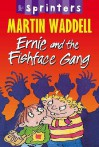 Ernie And The Fishface Gang - Martin Waddell