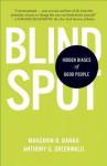 Blindspot: Hidden Biases of Good People - Mahzarin R. Banaji, Anthony G. Greenwald
