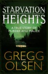 Starvation Heights - Gregg Olsen