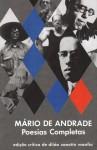 Poesias Completas - Mário de Andrade: edição crítica de Diléa Zanotto Manfio - Mário de Andrade