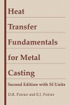 Heat Transfer Fundamentals for Metal Casting - D.R. Poirier