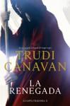 La renegada (La espía traidora, #2) - Trudi Canavan