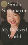 My Beloved World (Thorndike Press Large Print Biography Series) - Sonia Sotomayor