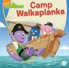 Camp Walkaplanka - Lara Bergen, Art Mawhinney