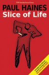 Slice of Life - Paul Haines