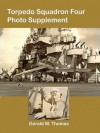 Torpedo Squadron Four - Photo Supplement - Gerald W. Thomas, David G. Thomas