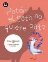 Potón el gato no quiere pato - Paco Climent, Carla Besora