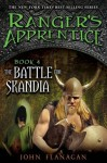 The Battle For Skandia (Book 4 Of The Rangers Apprentice Series) - John Flanagan, John Keating