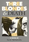 Three Blondes and Death - Yuriy Tarnawsky
